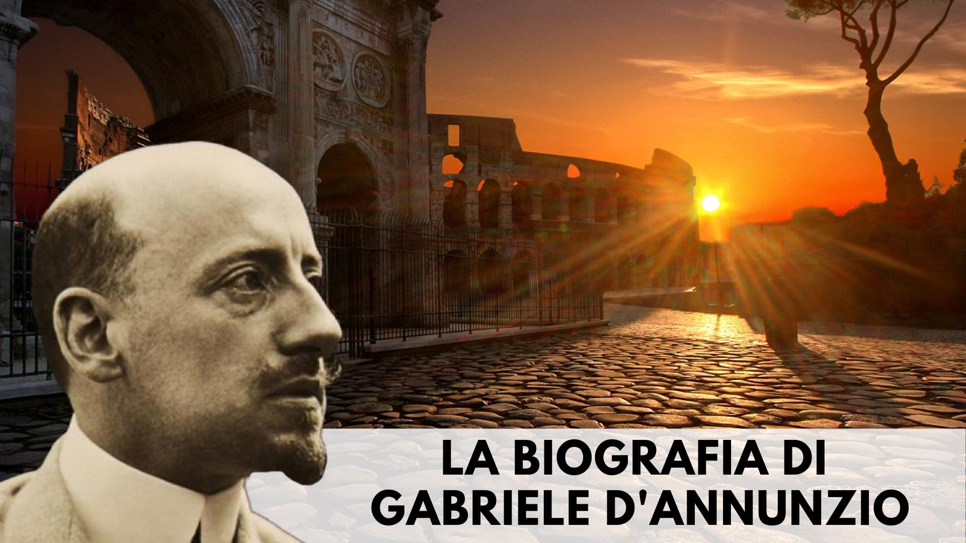 La biografia di Gabriele D'Annunzio